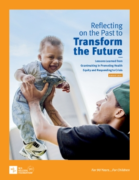Reflecting on the Past to Transform the Future: Lessons Learned from Grantmaking in Promoting Health Equity and Responding to Crisis