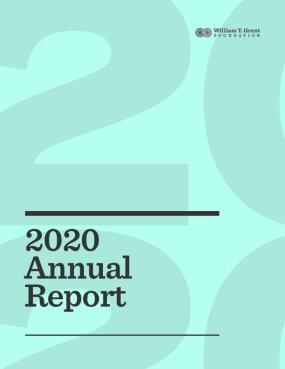 William T. Grant Foundation 2020 Annual Report